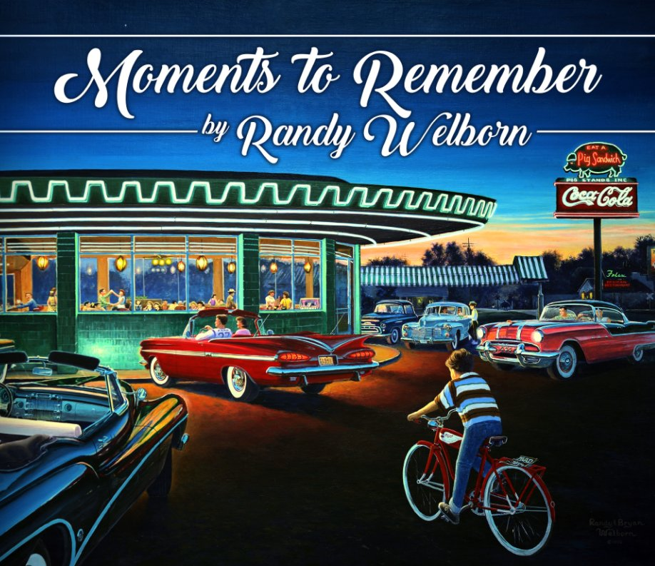 View Moments to Remember by Randy Welborn