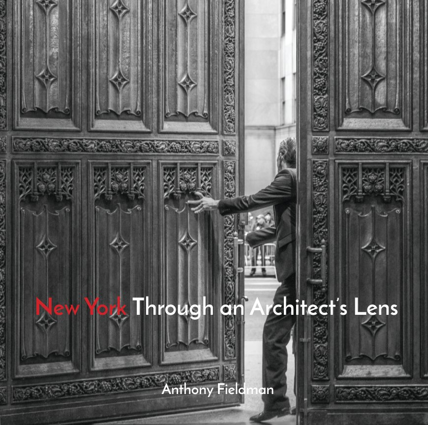View New York Through an Architect's Lens by Anthony Fieldman