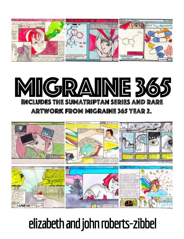 View Migraine 365 by Elizabeth Roberts-Zibbel, John Roberts-Zibbel