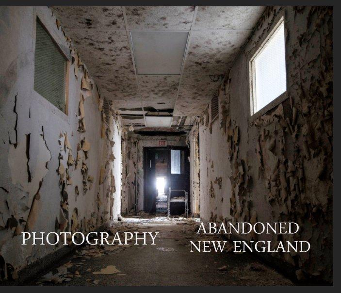 Ver Photography,  Abandoned New England por Dylan Niedecker
