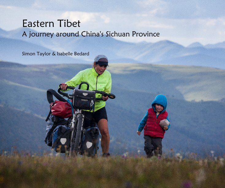 View Eastern Tibet by Simon Taylor & Isabelle Bedard