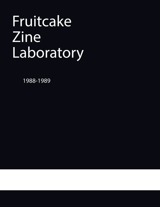 View Fruitcake Zine Lab 1988-1989 by Akasha Nexus