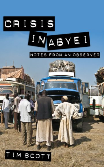 View Crisis in Abyei by Timothy Scott