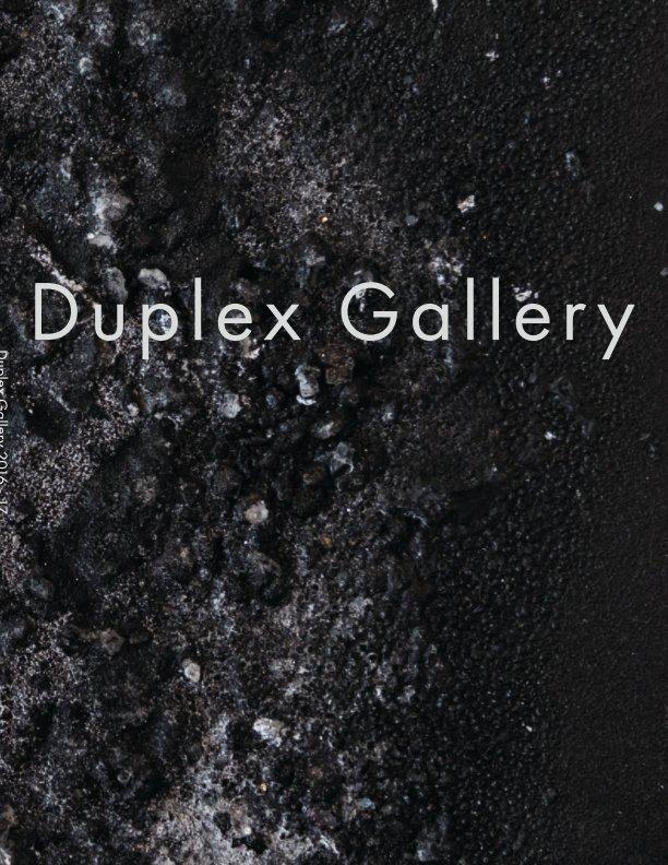 View 2016 - 2017 Duplex Exhibition Catalog by Duplex Gallery