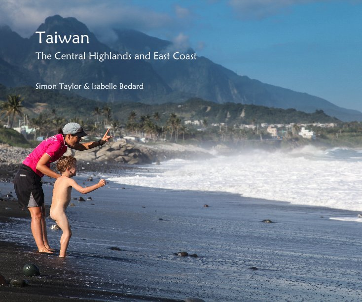 View Taiwan by Simon Taylor & Isabelle Bedard