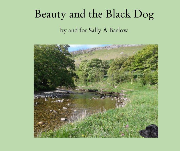 Beauty and the Black Dog nach Sally A Barlow anzeigen