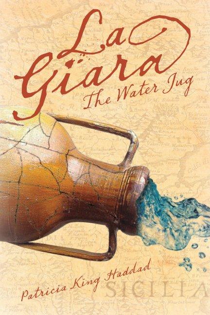 View La Giara–The Water Jug–Softcover by Patricia King Haddad