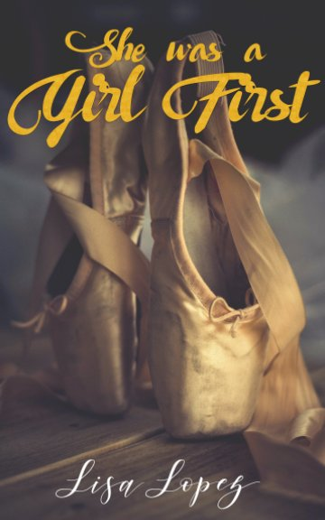 View She Was a Girl First by Lisa Lopez