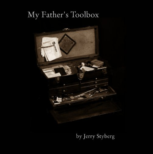 View My Father's Toolbox by Jerry Styberg