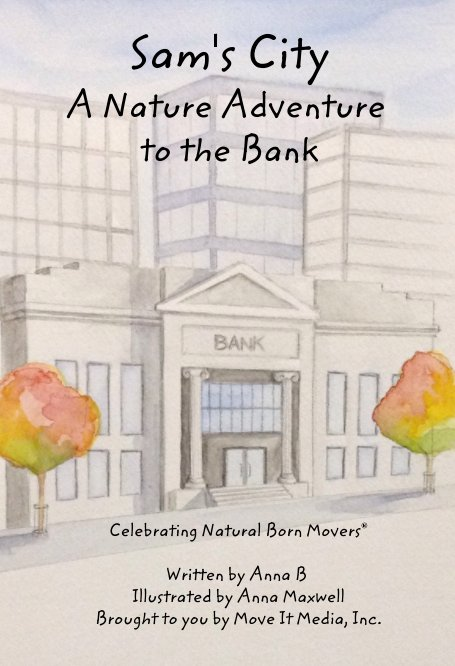View Sam's City A Nature Adventure to the Bank by Anna B, Anna Maxwell