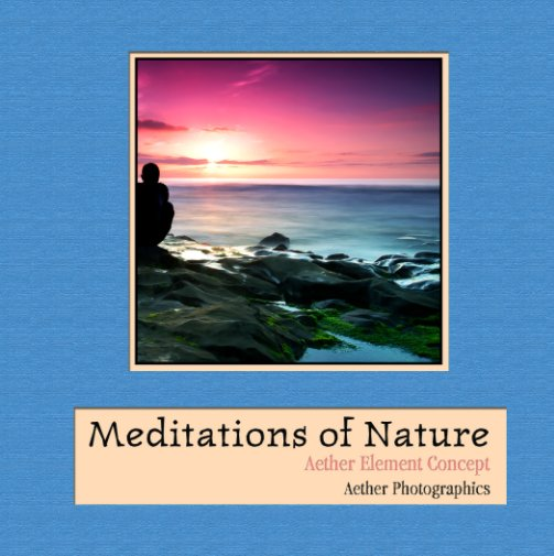 View Meditations of Nature (Hardcover) by Aether Element Concept