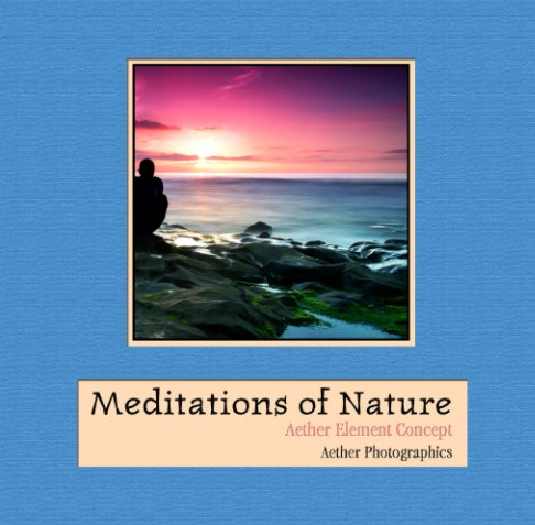 View Meditations of Nature (Softcover) by Aether Element Concept