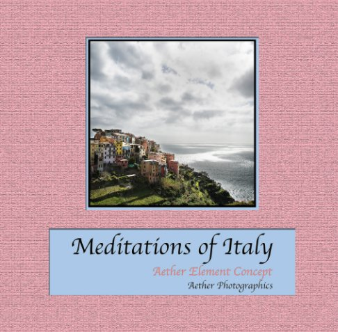 View Meditations of Italy (Softcover) by Aether Element Concept