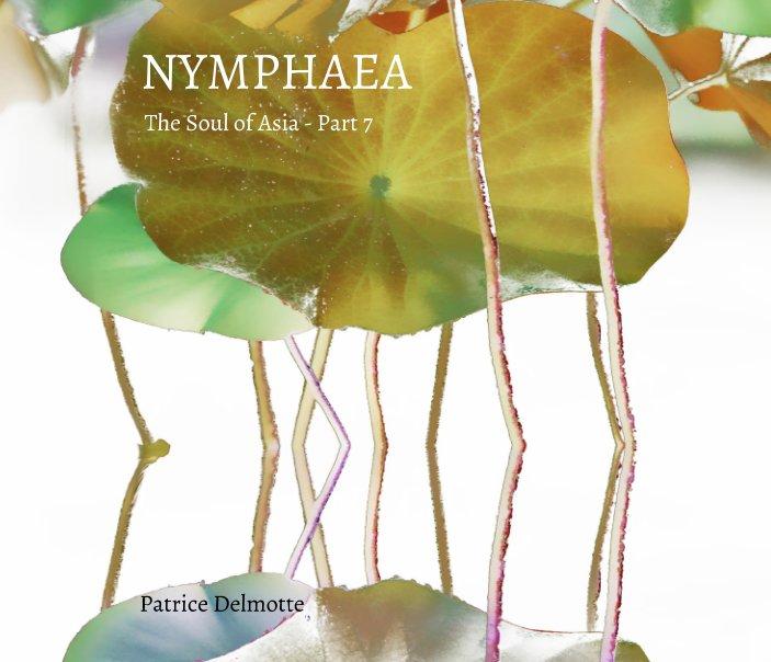 View NYMPHAEA - The Soul of Orient - Part 7 - 25x20 cm Proline pearl photo paper by Patrice Delmotte