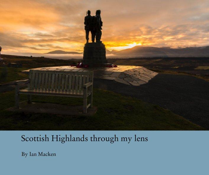View Scottish Highlands through my lens by Ian Mackenzie