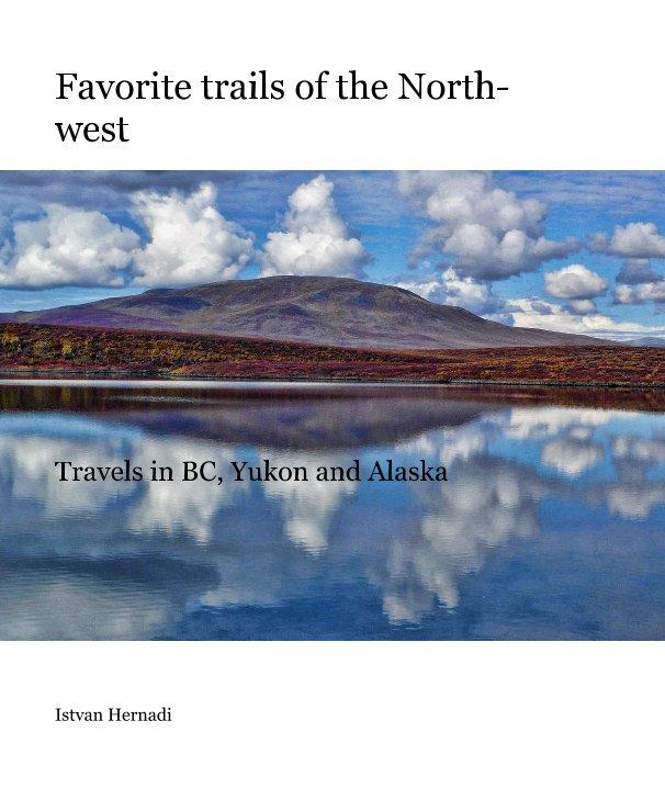Ver Favorite trails of the North-west por Istvan Hernadi