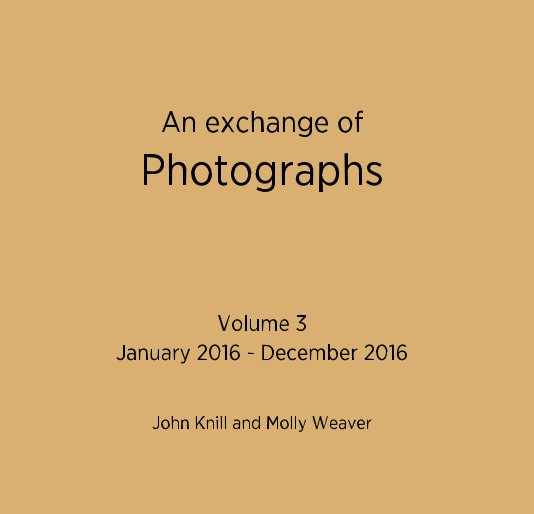View An exchange of Photographs by John Knill and Molly Weaver