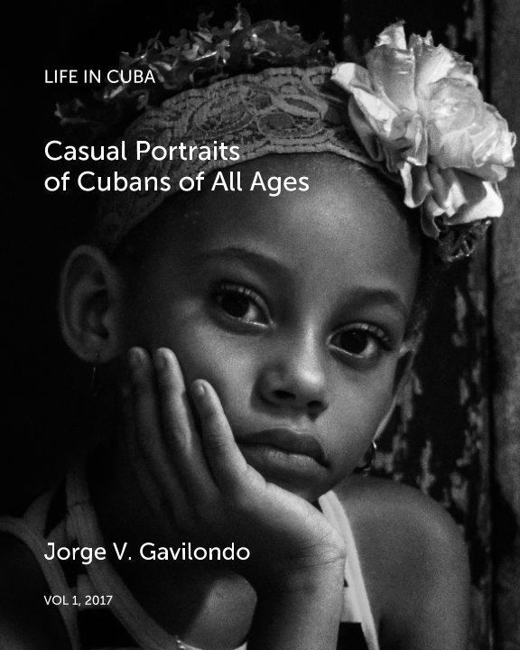 View Casual Portraits of Cubans of all Ages by Jorge Victor Gavilondo