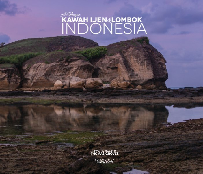 View A Glimpse of Kawah Ijen and Lombok, Indonesia by Thomas Martin Ronald Groves