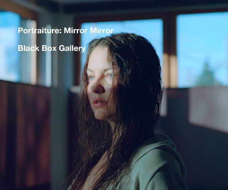 View Portraiture: Mirror Mirror by Black Box Gallery