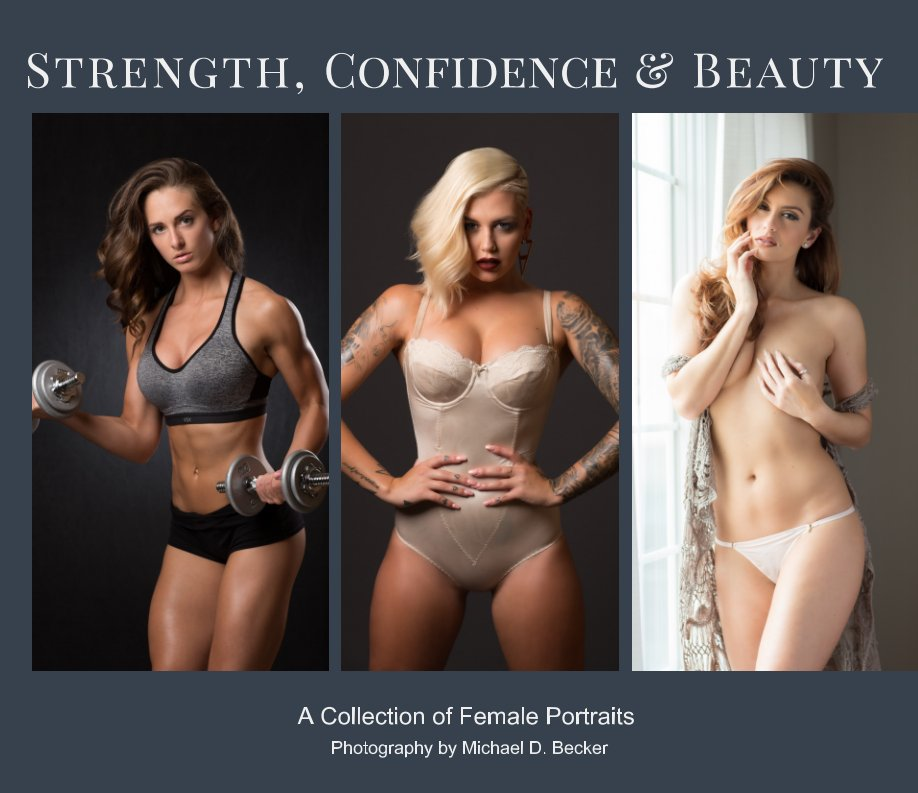 View Strength, Confidence & Beauty by Michael D. Becker