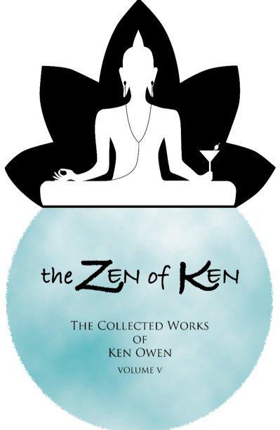 View The Zen of Ken by Ken Owen