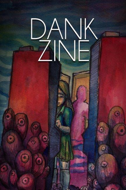 View DANK ZINE by Ann Kornuta