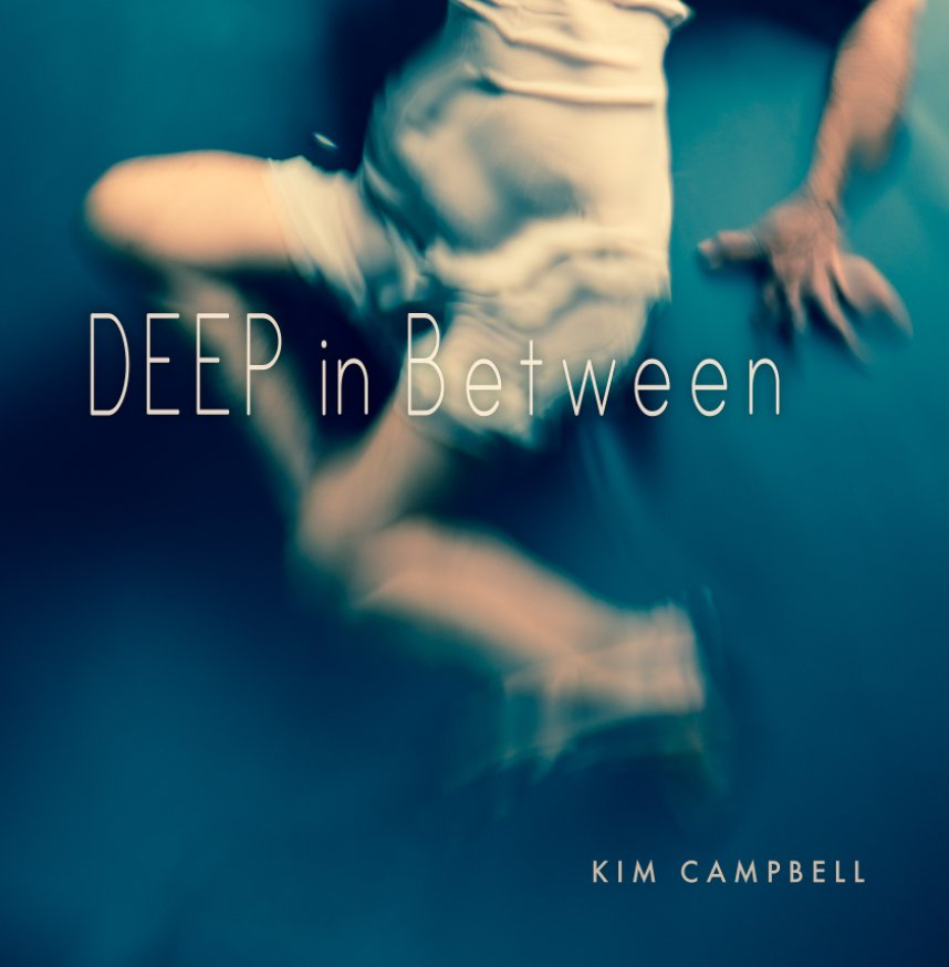 View DEEP in Between by Kim Campbell