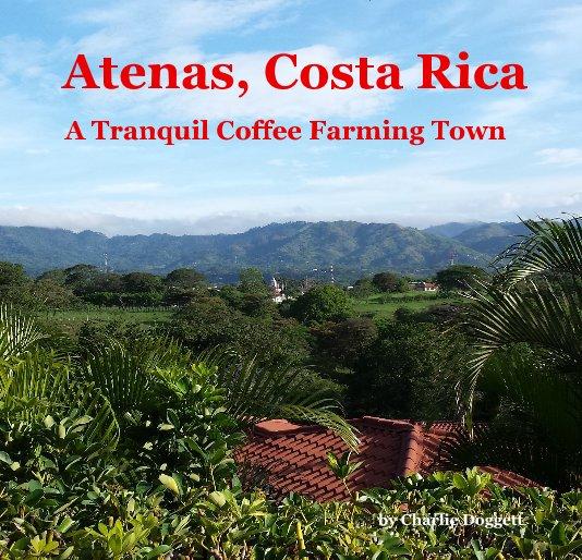 View Atenas, Costa Rica by Charlie Doggett