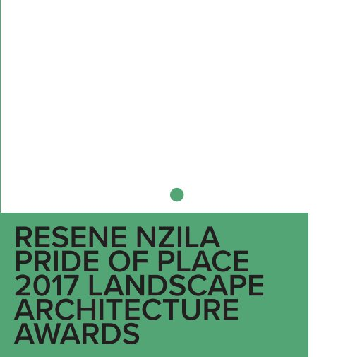 View Resene NZILA Pride of Place 2017 Landscape Architecture Awards 18cm by New Zealand Institute of Landscape Architects