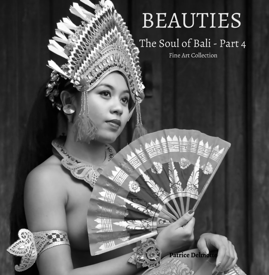 View BEAUTIES - The Soul of Bali - Art Collection 30x30 cm - Proline pearl photo paper by Patrice Delmotte