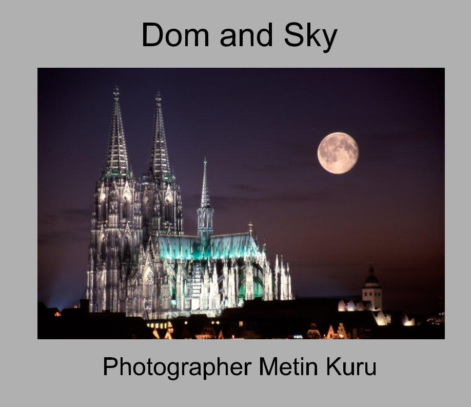 View Dom and Sky by Metin Kuru