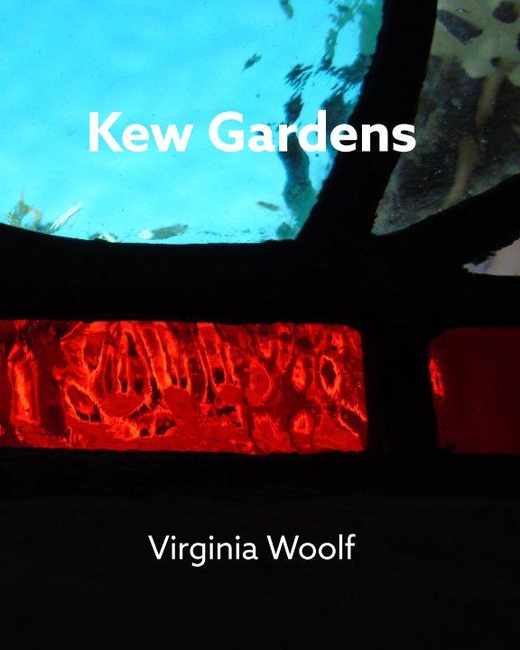 View Kew Gardens by Virginia Woolf
