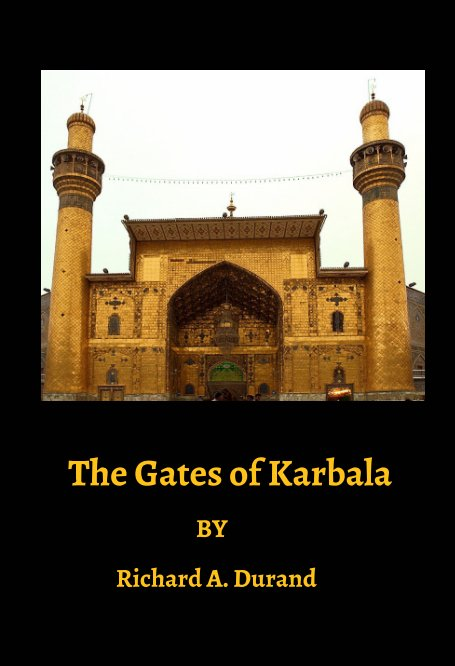 View The Gates Of Karbala by Richard A. Durand