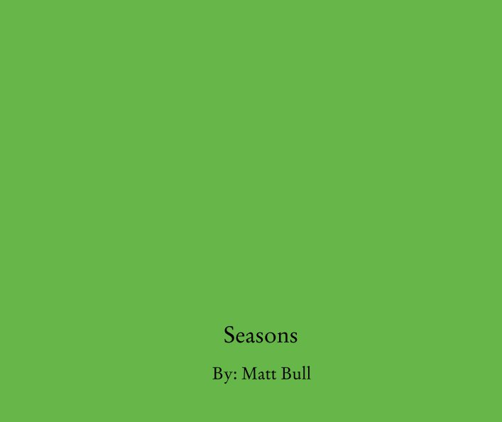 View Seasons by By: Matt Bull