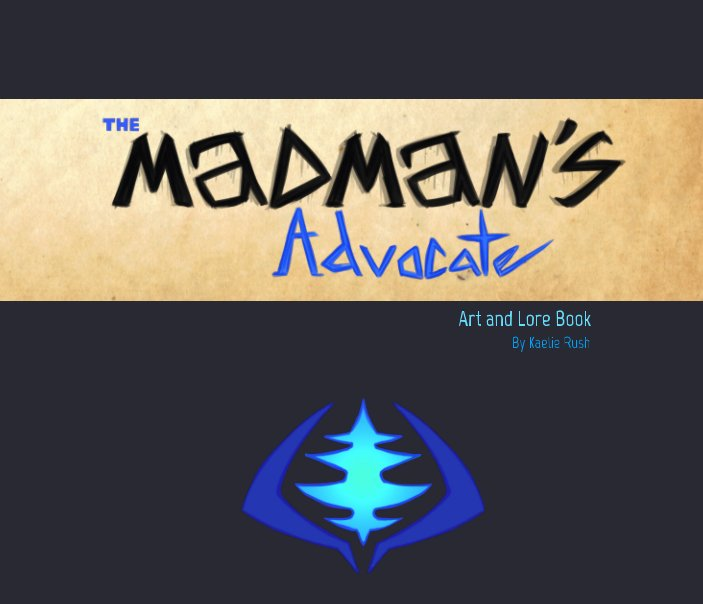 View The Madman's Advocate: by Kaelie Rush