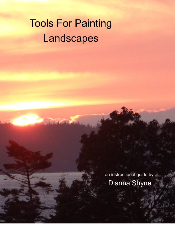 View Tools for Painting Landscapes by Dianna Shyne