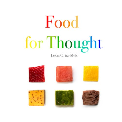 Bekijk Food for Thought op Lexia Ortiz-Melo