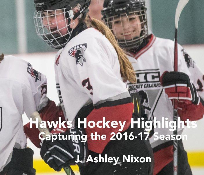 View Hawks Hockey Highlights by J. Ashley Nixon