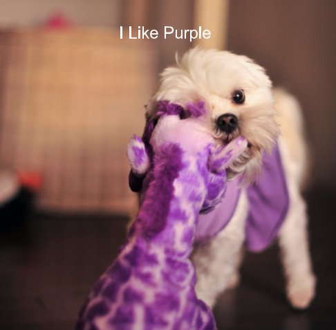 View I LIKE PURPLE by Claire McNeal, Julia McNeal