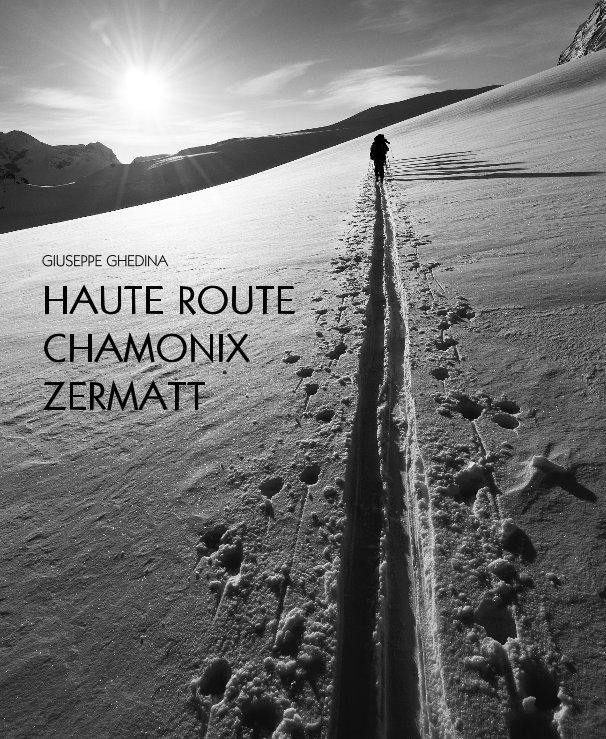 View HAUTE ROUTE CHAMONIX ZERMATT by giuseppe ghedina