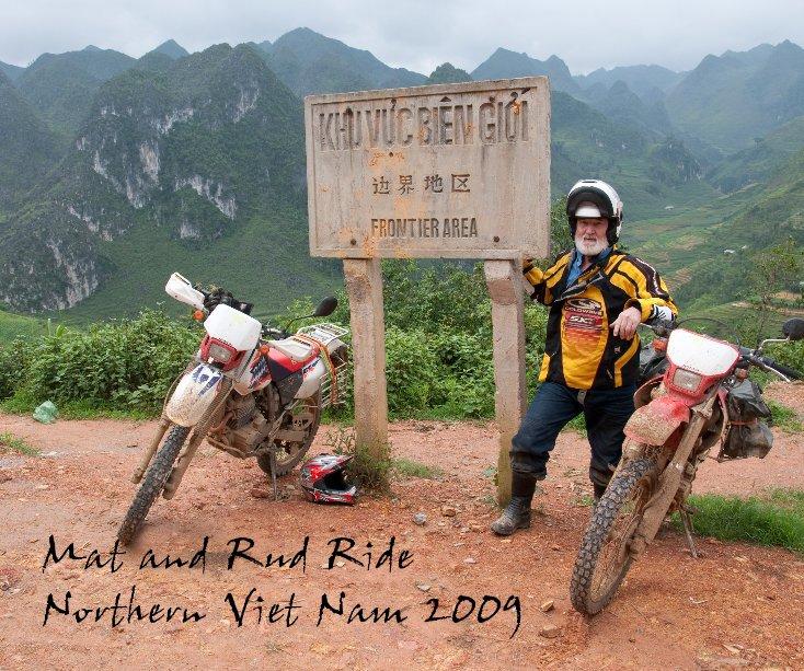 Ver Mat and Rud Ride Northern Viet Nam 2009 por Mat and Rud Ward