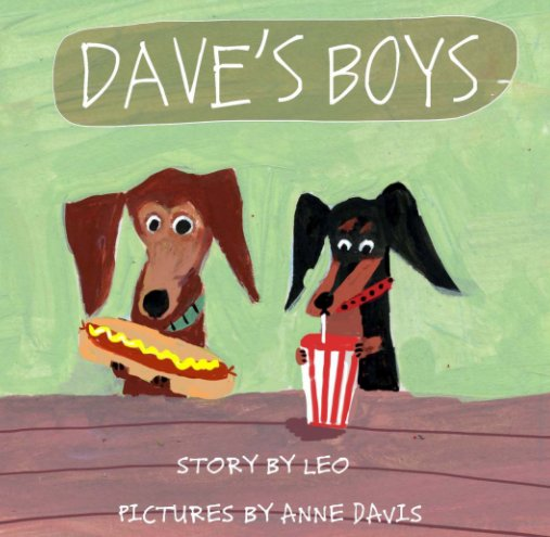 View Dave's Boys by Leo/Pictures by  Anne  Davis