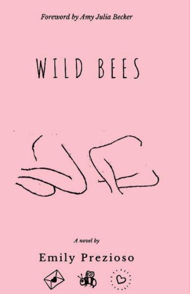 View Wild Bees by Emily Prezioso