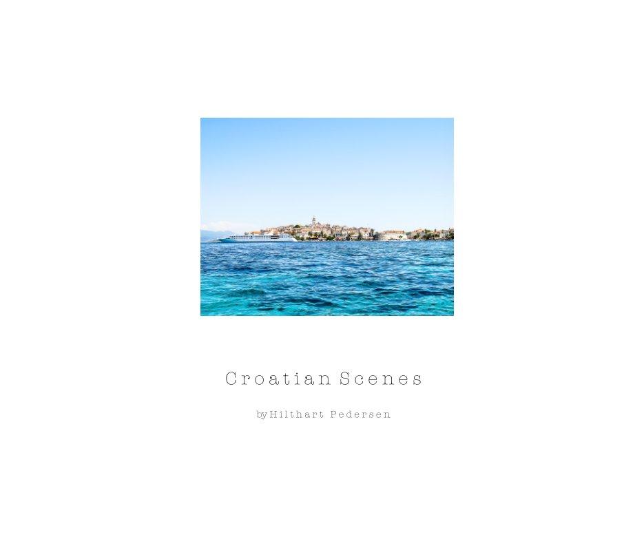 View Croatian Scenes by Hilthart Pedersen