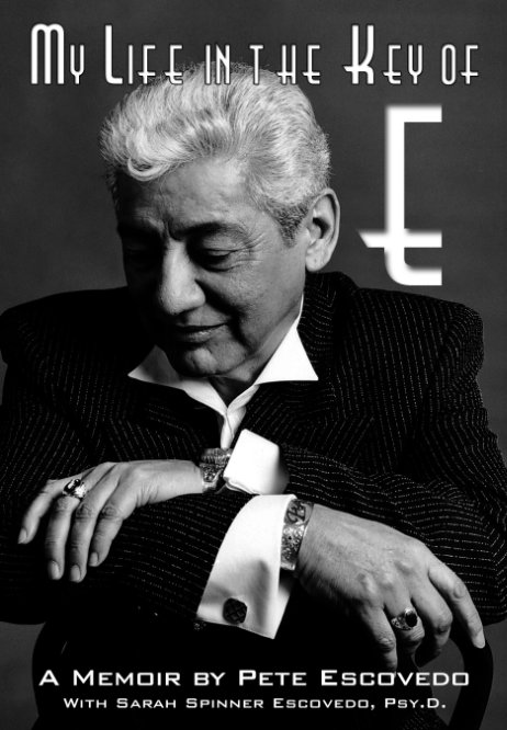View My Life In The Key of E by Pete Escovedo