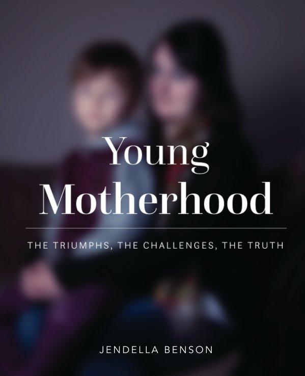 View Young Motherhood by Jendella Benson