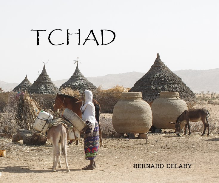 View TCHAD by BERNARD DELABY