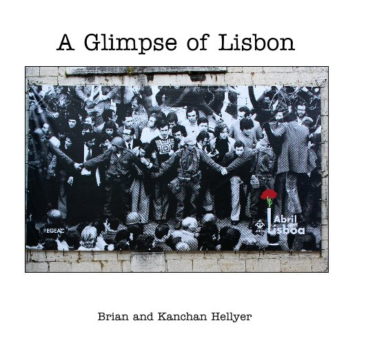 View A Glimpse of Lisbon by Brian and Kanchan Hellyer