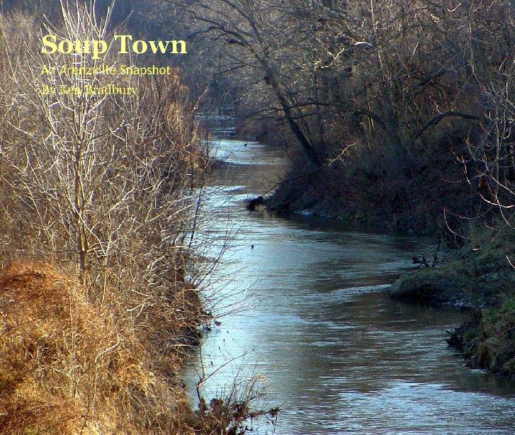View Soup Town by Ken Bradbury
